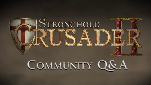 Community Q&A Video Released for Stronghold Crusader 2