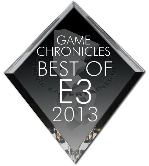 Game Chronicles E3 2013 – Best of Show WINNERS