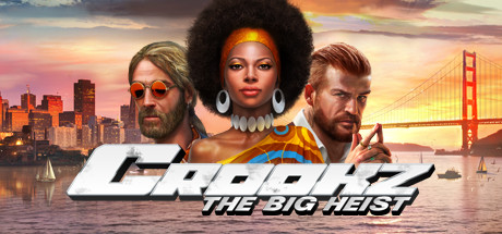 Crookz – The Big Heist First Impressions Preview