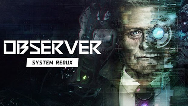 Observer: System Redux Shows New Next-Gen Gameplay at Tokyo Game Show