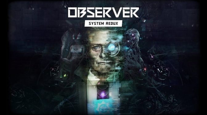 Cyberpunk Thriller Observer: System Redux Launches on PlayStation 4 and Xbox One Today